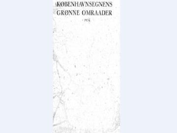 """Betænkningen """"Københavnsegnens Grønne Omraader"""" fra 1936"""